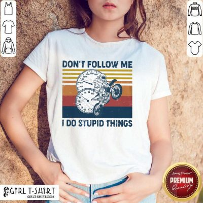 Do Stupid Things Motorcycle Vintage Shirt