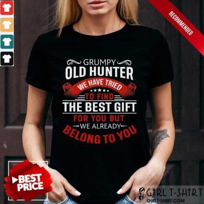 Grumpy Old Hunter The Best Gift Shirt