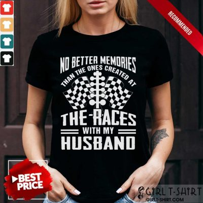 Memories The Races With My Husband Shirt