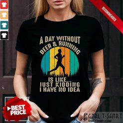A Day Without Beer And Running Vintage Shirt