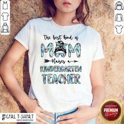 Bun Mom Raises A Kindergarten Teacher Shirt