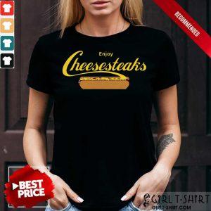 Hot Enjoy Cheesesteaks Shirt