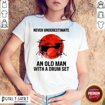 Underestimate With A Drum Set Shirt