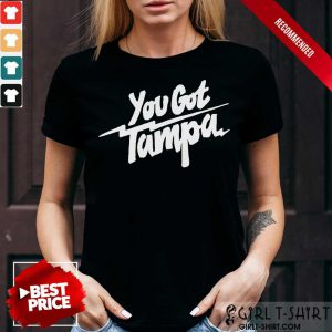You Got Tampa Bay Lightning Hockey Shirt